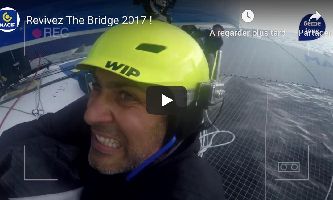 VIDEO – Revivez The Bridge 2017 à bord du Trimaran MACIF